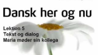 Dansk her og  nu - Lektion 5 - Tekst og dialog - Maria moder sin kollega Ida i kantinen