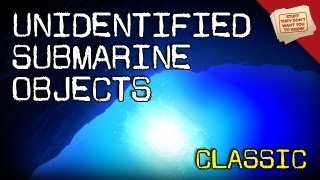 Unidentified Submarine Objects - CLASSIC