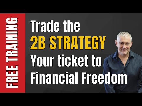 Day Trading: Trade The 2B Strategy | Your Ticket To Financial Freedom