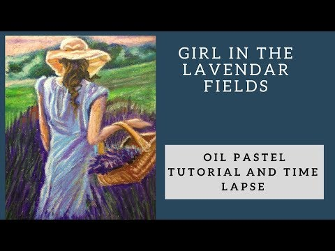 Oil Pastel Tutorial – Girl in the lavender field – Impressionist Painting
