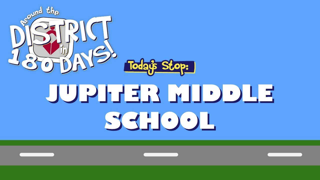 Around the District in 180 Days: Jupiter Middle (8/26/19)