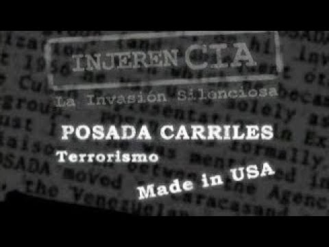 Documental Injerencia, invasión silenciosa Posada Carriles, Terrorismo made in USA 1.