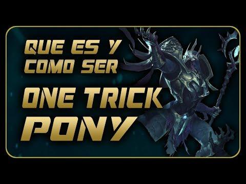 QUE ES Y COMO SER ONE TRICK PONY