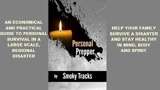 Personal Prepper | Disaster Preparation | Disaster Survival | Survival food | Survival Firearms