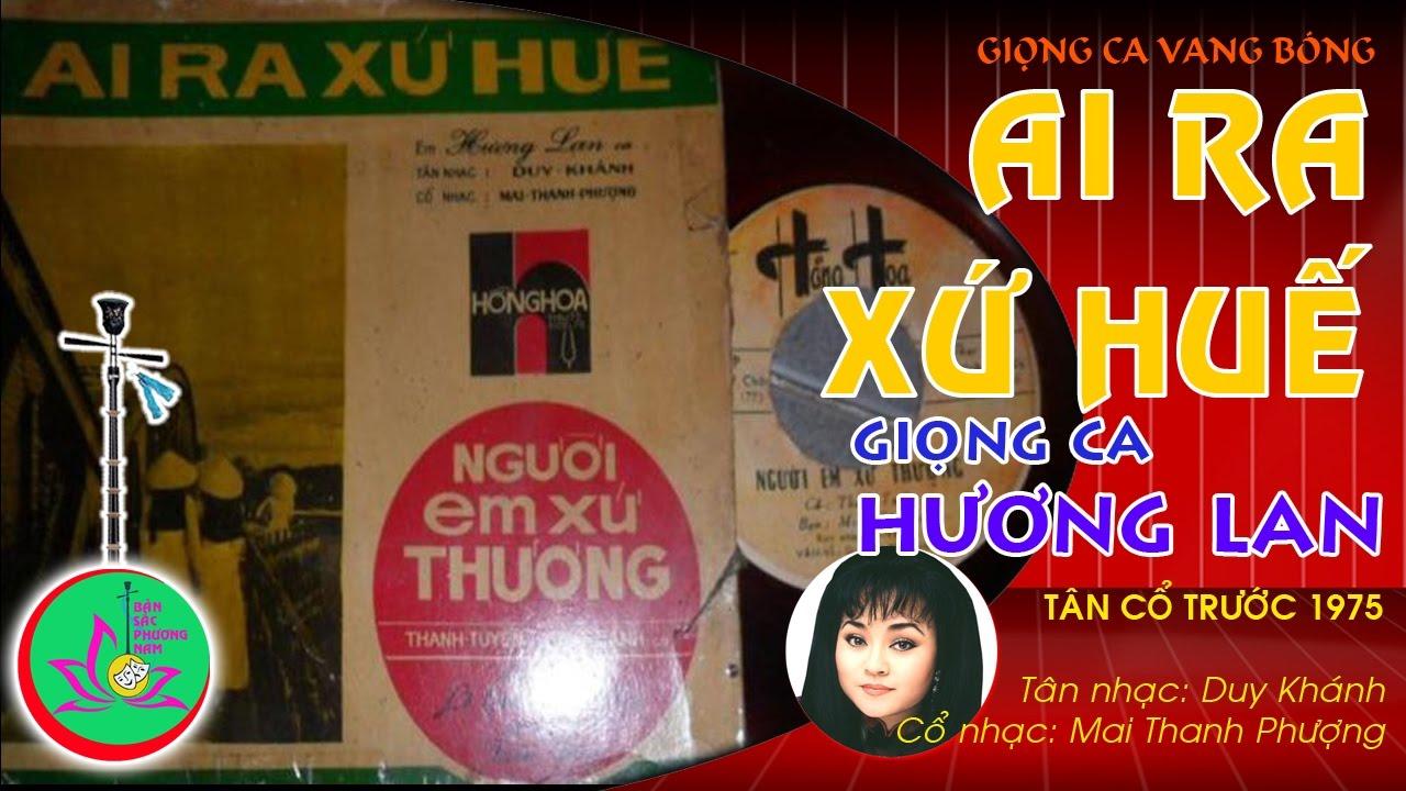 Ai Ra Xứ Huế - Hương Lan - Tân Cổ Giao Duyên | Bản sắc phương Nam |  bansacphuongnam.com