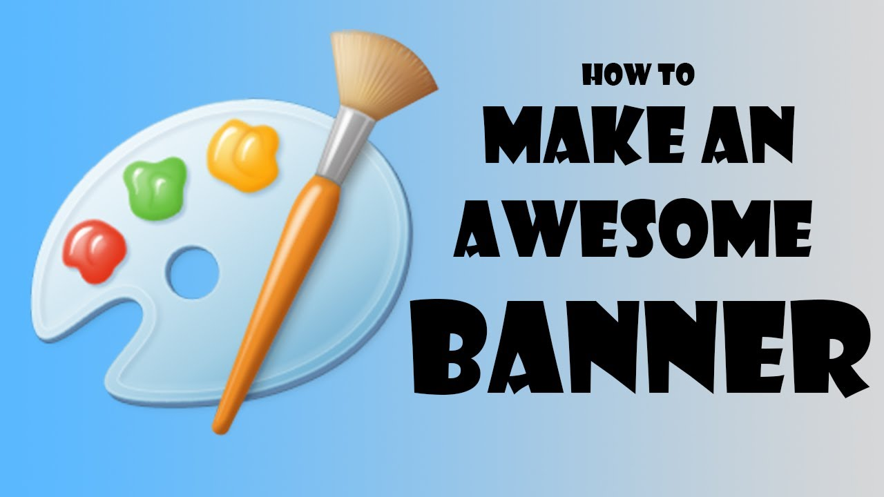 How to Make an AWESOME YouTube Banner By Using JUST MS PAINT ...