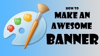 how to make an awesome youtube banner by using just ms paint