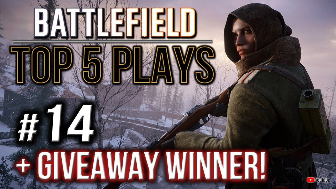 Download Battlefield Top 5 Plays #14 + Giveaway Winner | BATTLEFIELD 1