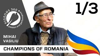 "Campionii Romaniei - Prof. Mihai VASILIU ""Poetul columbofiliei romanesti"" - partea I"