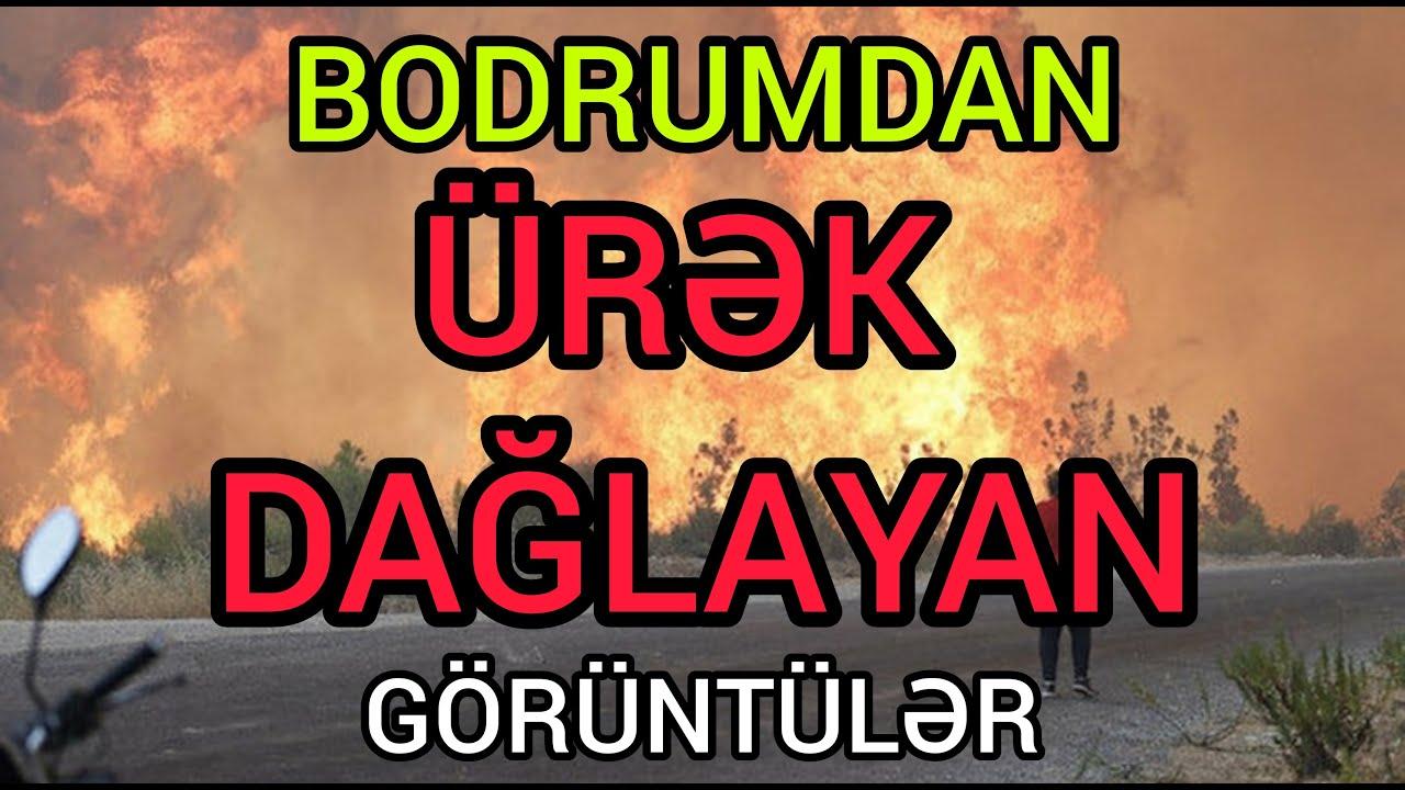 Bodrumdan ÜRƏK DAĞLAYAN DƏHŞƏTLİ Görüntülər! Son xeberler bugun 2021. Türkiyede son durum.