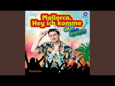 Mallorca, Hey Ich Komme