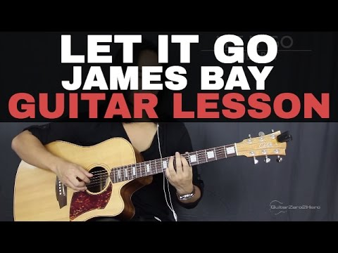 Let It Go James Bay Guitar Tutorial Lesson Acoustic (Easy Version + Studio Version)