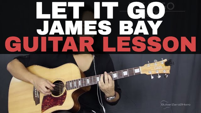 Let It Go James Bay Guitar Tutorial Lesson Acoustic (Easy Version + ...