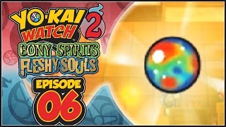 Yo-Kai Watch 2 Bony Spirits / Fleshy Souls - Episode 6 | Whimsy Gates! [English 100% Walkthrough]