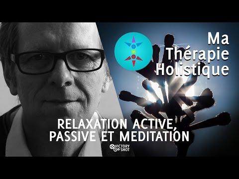 Ma Thérapie Holistique - Relaxation active, passive et méditation, quelles différences ?