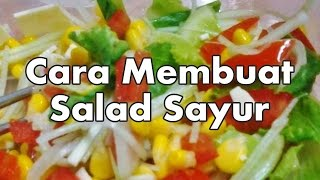 Cara Membuat Salad Sayur - Resep Enak Mudah