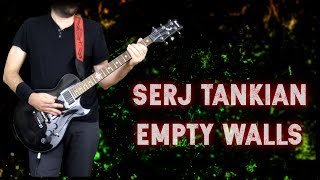 ♫ Serj Tankian - Empty Walls (guitar cover)