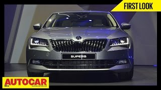 2015 Skoda Superb | First Look | Autocar India