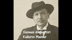 Sisällissota 1918 - Suomen diktaattori Kullervo Manner