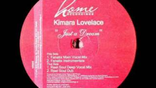 Kimara Lovelace - Just A Dream (Reel Soul Deep Vocal Mix)