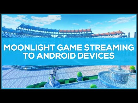 Moonlight (Nvidia Game Stream) to Android Devices - Tutorial