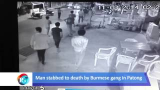 man stabbed to death by burmese gang in patong
