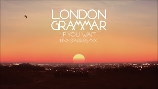 London Grammar - If You Wait [Riva Starr remix]