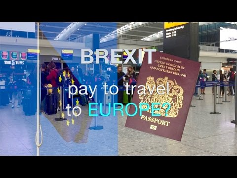 Brexit: Pay to Travel to Europe