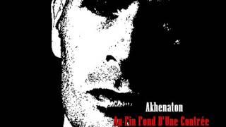 Akhenaton - Au Fin Fond D