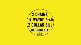 2 Chainz - 2 Dollar Bill feat  Lil Wayne & E-40 Instrumental