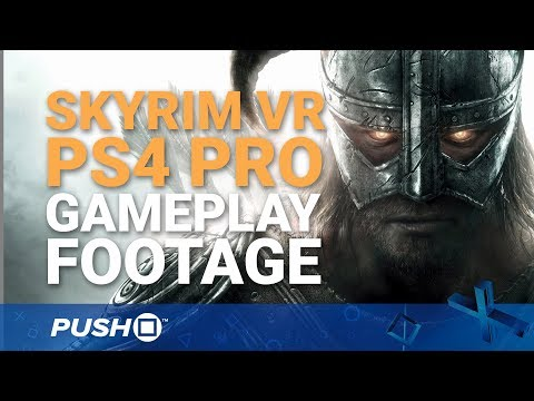 The Elder Scrolls V: Skyrim VR PS4 Pro Gameplay Footage | PSVR | PlayStation 4