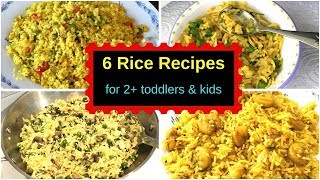 6 Rice Recipes - Lunch or Dinner ( for 2+ toddlers &amp kids ) - Indian Toddler &amp Kids rice recipes