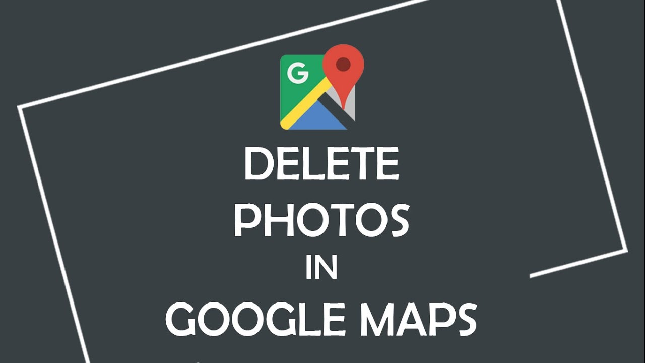 How to Delete Photo from Google Maps | Google Help - YouTube Delete Google Maps on