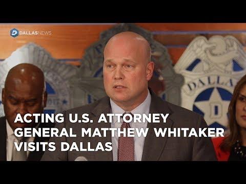 Acting U.S. Attorney General Matthew Whitaker visits Dallas