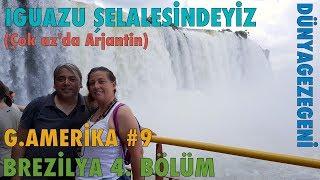 Brezilya #4 Iguazu Şelalesi ndeyiz Az da Arjantin Salta yapıyoruz Güney Amerika #9 DG Dünya Gezegeni