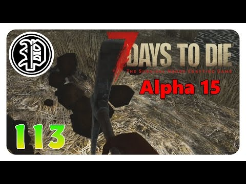 7 Days to Die Alpha 15 Deutsch | ein leidiges Thema | Part 113