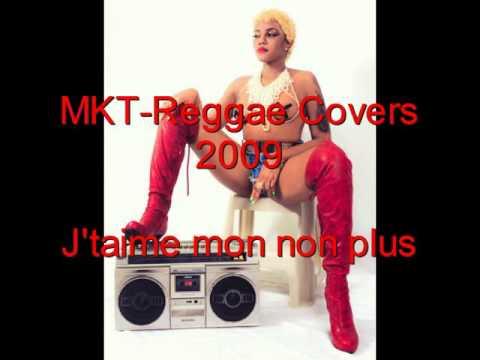 MKT- Reggae Covers 2009: J'taime mon non plus. (S. Gainsborough)