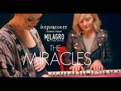The Miracles from MILAGRO A New Musical  Evynne Hollens feat Anna Gilbert