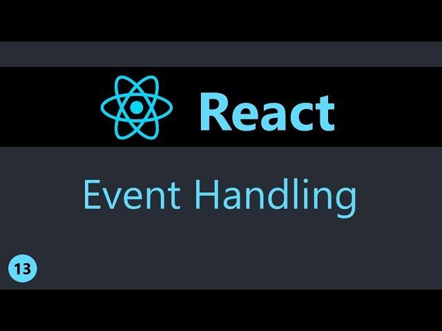 ReactJS Tutorial - 13 - Event Handling