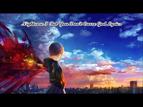 Nightcore - I Bet You Don't Curse God