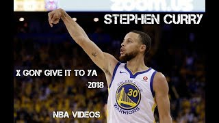 Stephen Curry Mix 2018 - X Gon' Give It To Ya