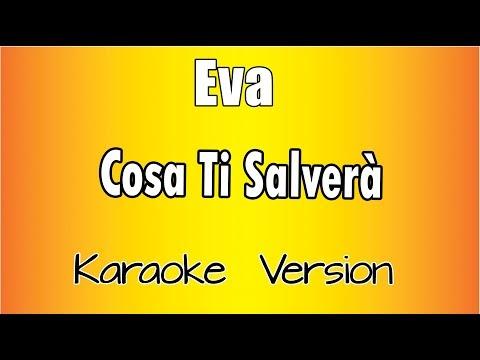 Eva - Cosa Ti Salverà (Karaoke Version)
