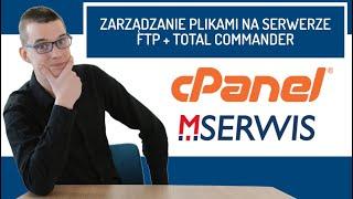 Jak zarządzać plikami na serwerze MSERWIS przy pomocy konta FTP i programu Total Commander? / cPanel
