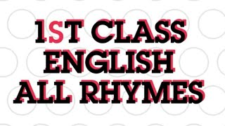 1st Class English All Rhymes 4k Quality