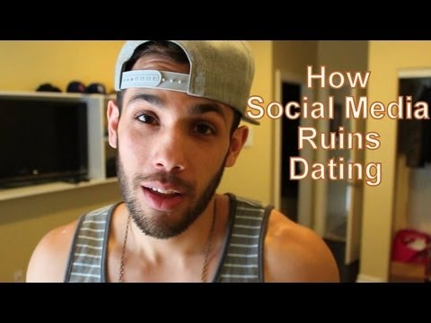 How Social Media Ruins Dating