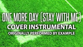 One More Day [Stay With Me] (Cover Instrumental) [In the Style of Example]