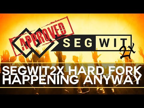 NEWS: Bitcoin Segwit2x Hard Fork Happening Anyway?!