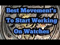 Best Watch Movement's To Start Working On Watches