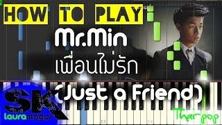 [PIANO] เพื่อนไม่รัก (Just a Friend) - Mr.Min (มิณทร์) (Sixaku Piano Cover) [How to play]