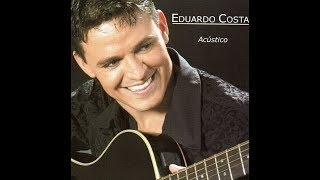 Coração Aberto - Eduardo Costa (Acústico)